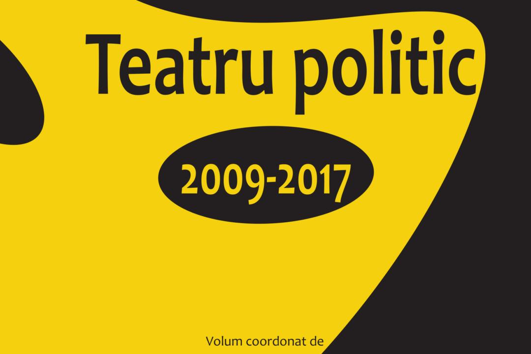Teatru politic 2009-2017