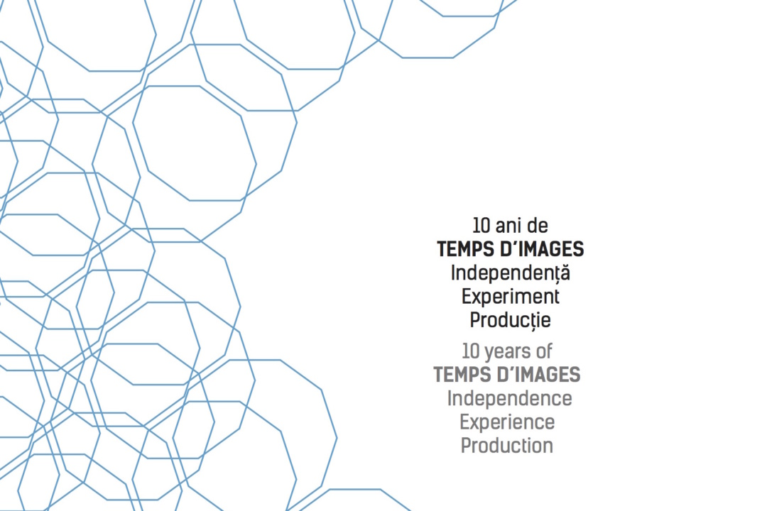 10 years of Temps d'Images. Independence. Experiment. Production